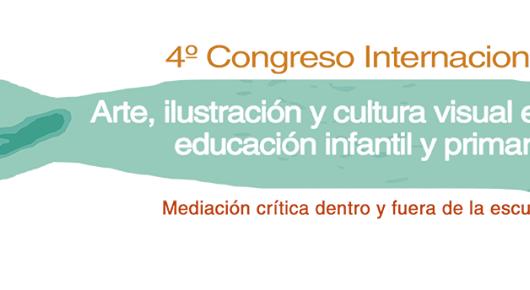 Congreso Internacional Arte, Ilustración y Cultura Visual en Educación Infantil y Primaria:   Mediación crítica fuera y dentro de la escuela